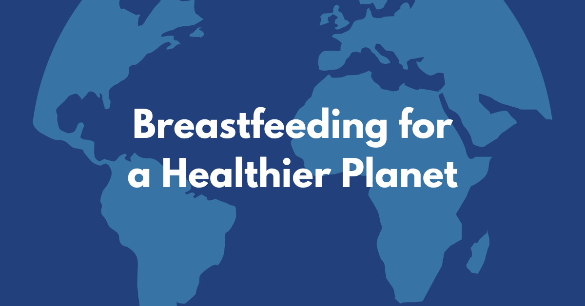 Environmental Benefits of Breastfeeding: Breastfeeding for a Healthier Planet